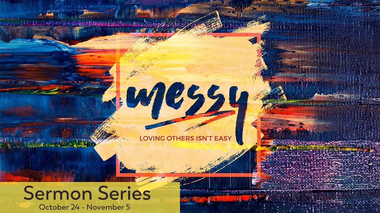 Messy Sermon Series