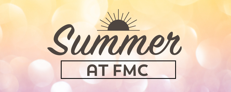 Summer at FMC